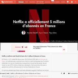 Netflix a officiellement 5 millions d'abonnés en France