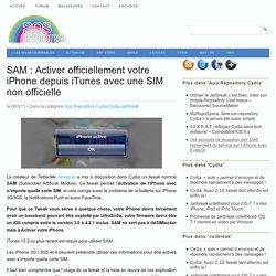 SAM : Activer officiellement votre iPhone depuis iTunes avec une SIM non officielle