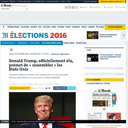 Donald Trump, officiellement élu, promet de «rassembler» les Etats-Unis