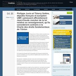 Philippe Juvin et Thierry Solère, députés français et européen UMP, saisissent officiellement Jean-Claude Juncker de la loi relative au renseignement, qu'ils considèrent contraire à la Charte des droits fondamentaux de l'Union