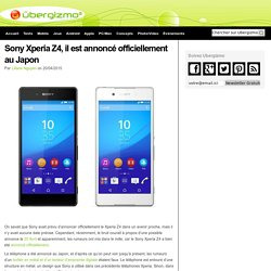 Sony Xperia Z4, il est annoncé officiellement au Japon