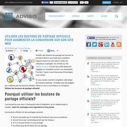 Utiliser les boutons de partage officiels pour augmenter la conversion sur son site web