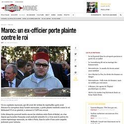 Maroc: un ex-officier porte plainte contre le roi