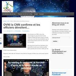 OVNI la CNN confirme et les officiers dévoilent…