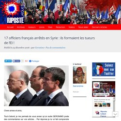 17 officiers français arrêtés en Syrie : ils formaient les tueurs de l'EI !
