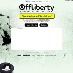 Offliberty - evidence of offline life