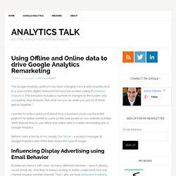 Using Offline and Online data to drive Google Analytics Remarketing