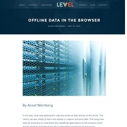 Offline Data in the Browser - Levvel