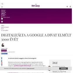 Offline - Digitalizálta a Google a divat elmúlt 3000 évét