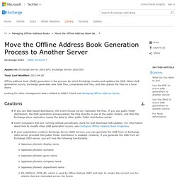 Move the Offline Address Book Generation Process to Another Server: Exchange 2010 Help