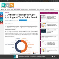 7 Offline Marketing Strategies that Support Your Online Brand