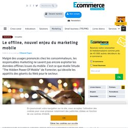 Le offline, nouvel enjeu du marketing mobile