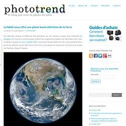 La NASA nous offre une photo haute définition de la Terre