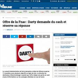 Offre de la Fnac: Darty demande du cash et réserve sa réponse
