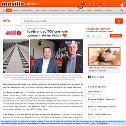 Ils offrent au TGV une voie commerciale en béton. Info