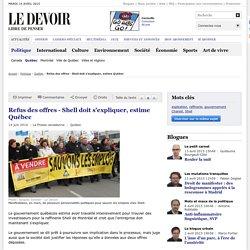 Refus des offres - Shell doit s'expliquer, estime Québec