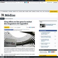 Cinq offres en lice pour le rachat des magazines de Lagardère