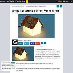 Offrez une maison à votre livre de chevet