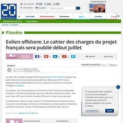 Eolien offshore: Le cahier des charges du projet français sera publié début juillet