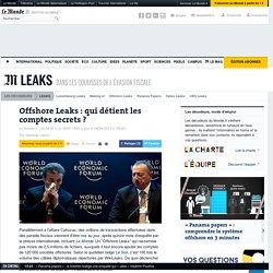 Offshore Leaks : qui détient les comptes secrets ?