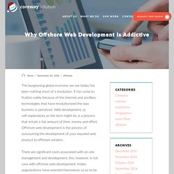 Know Why Offshore Web Development Is Addictive By Coreway Solution