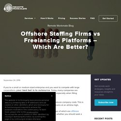 Offshore Staffing Firms vs Freelancing Platforms – Which Are Better?