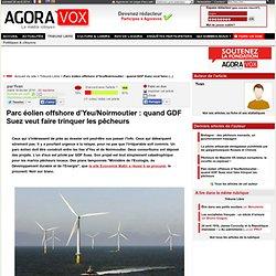 Parc éolien offshore d'Yeu/Noirmoutier : quand GDF Suez veut faire trinquer les pêcheurs