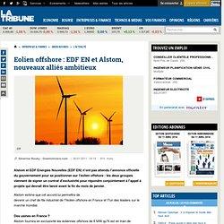 Eolien offshore : EDF EN et Alstom, nouveaux alliés ambitieux