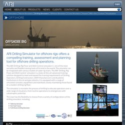 Offshore Drilling, Rig Floor and Well Control Simulator - ARI Simulation