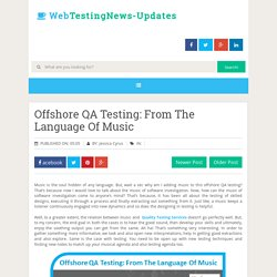 Offshore QA Testing: From The Language Of Music ~ Web Testing News-Updates