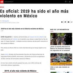 Es oficial: 2019 ha sido el año más violento en México
