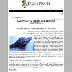 Site Oficial - TAQUI PRA TI - CRÔNICA 1117 - NA FRANÇA TEM ÍNDIOS? OS OCCITANOS