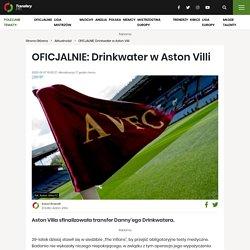OFICJALNIE: Drinkwater w Aston Villi