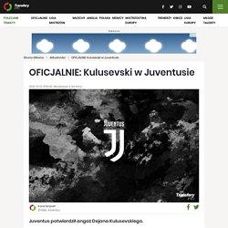 OFICJALNIE: Kulusevski w Juventusie