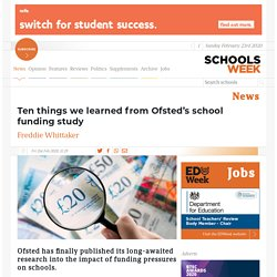 Ofsted school funding study: 10 things we learned