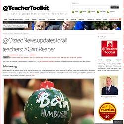 @OfstedNews updates for all teachers: #GrimReaper