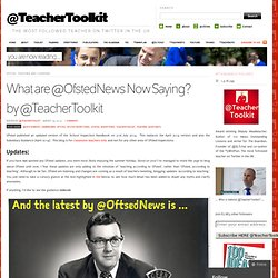 What are @OfstedNews Now Saying? by