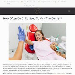 How Often Do Child Need To Visit The Dentist? - Dental Sanctuary