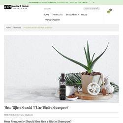 How Often Should I Use Biotin Shampoo?