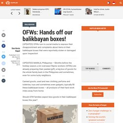 OFWs: Hands off our balikbayan boxes!