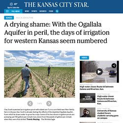 A drying shame: With the Ogallala Aquifer in peril, the days of irrigation for western Kansas seem numbered