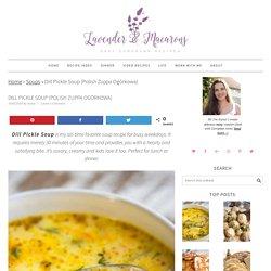 Dill Pickle Soup (Polish Zuppa Ogórkowa) - Lavender & Macarons