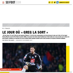 « Oh Greg, il la sort ! » - Ligue 1 - France