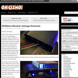 OhGizmo Review: Iomega iConnect
