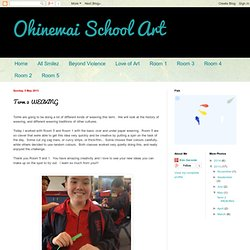 Ohinewai School Art: Term 2 WEAVING