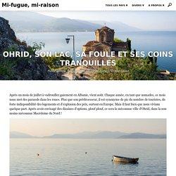 Ohrid, son lac, sa foule et ses coins tranquilles