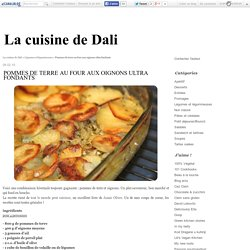 Pommes de terre au four aux oignons ultra fondants - La cuisine de Dali