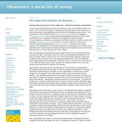 Oikonomics: a social life of money