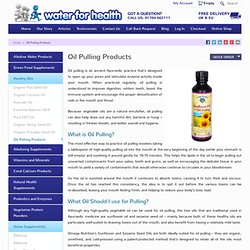 Oil Pulling Products - Healthy Oils