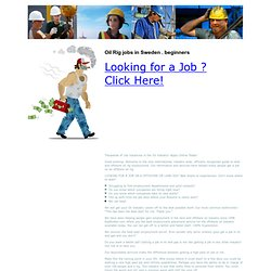Oil Rig jobs in Sweden . beginners